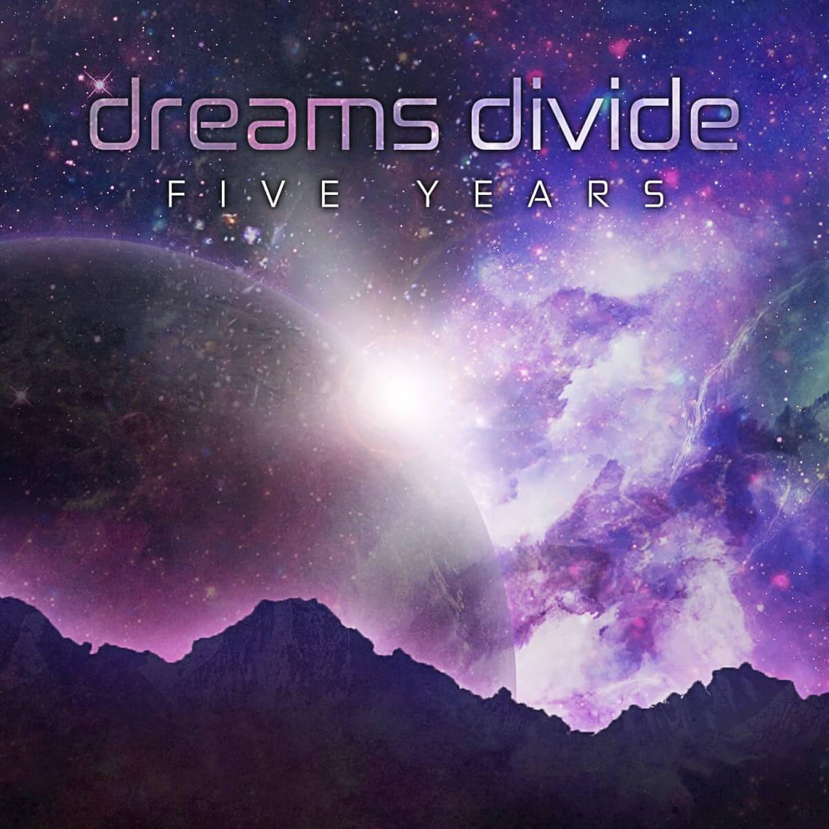 Dreams Divide – Five Years