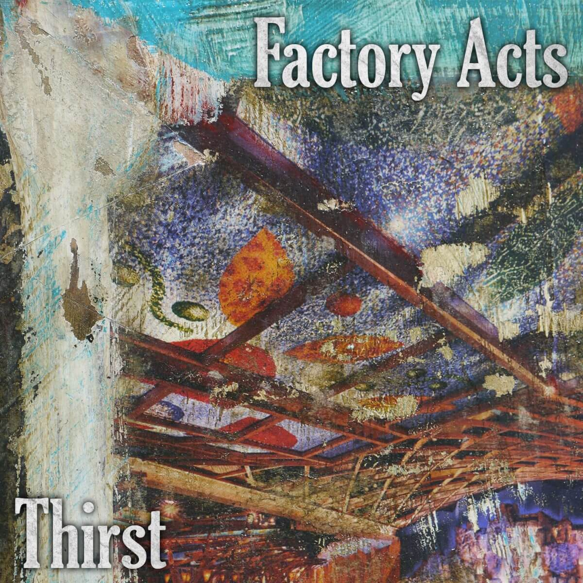 Factory Acts – Thirst