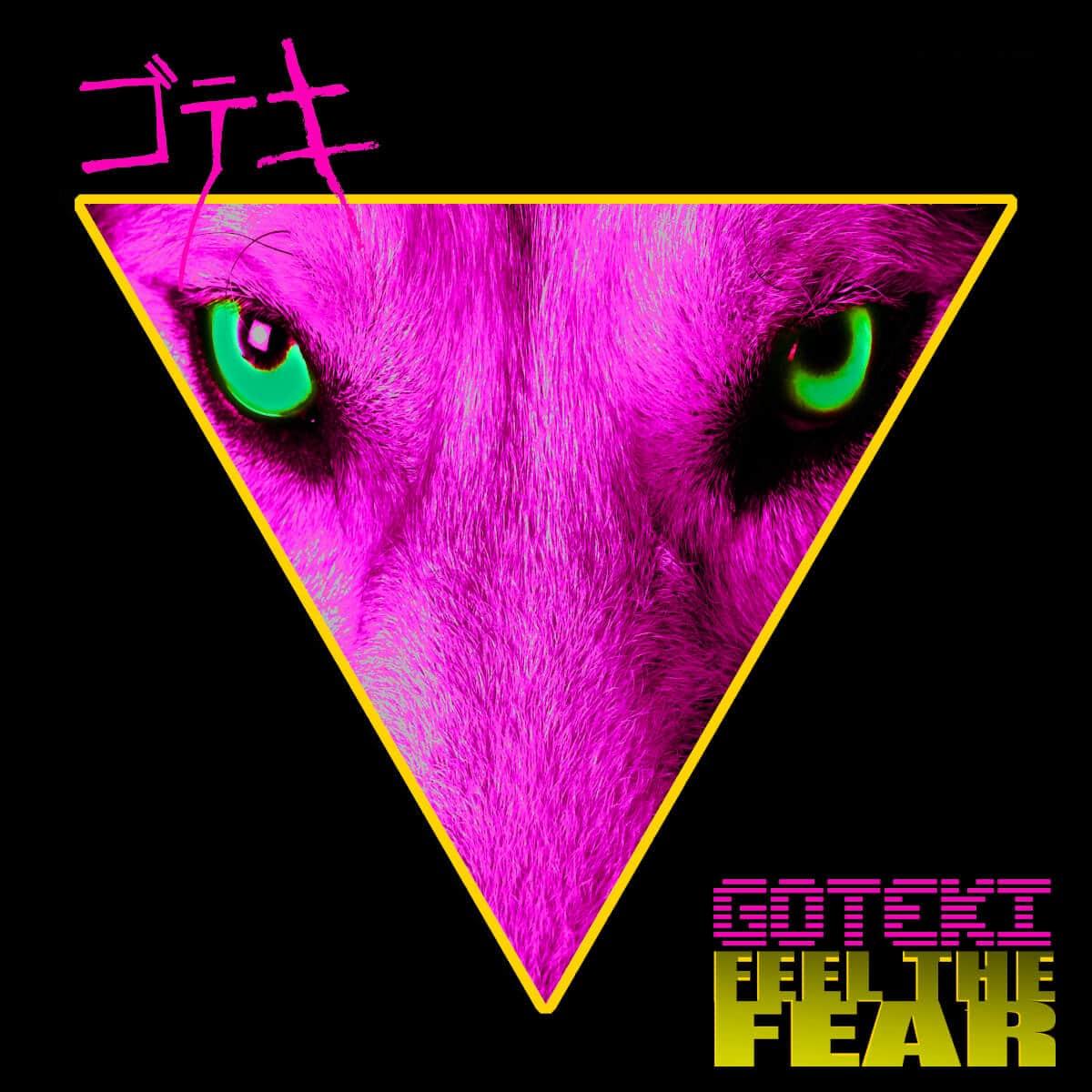 Goteki – Feel The Fear