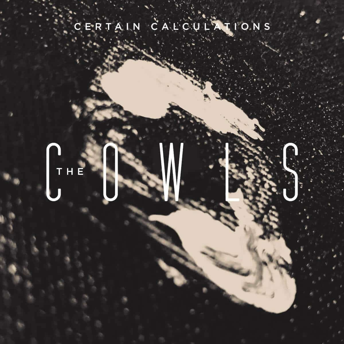 The Cowls – Certain Calculations