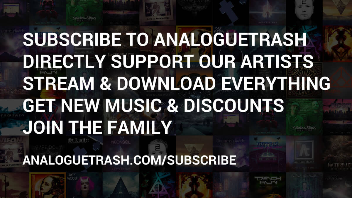 Suscribe and support AnalogueTrash