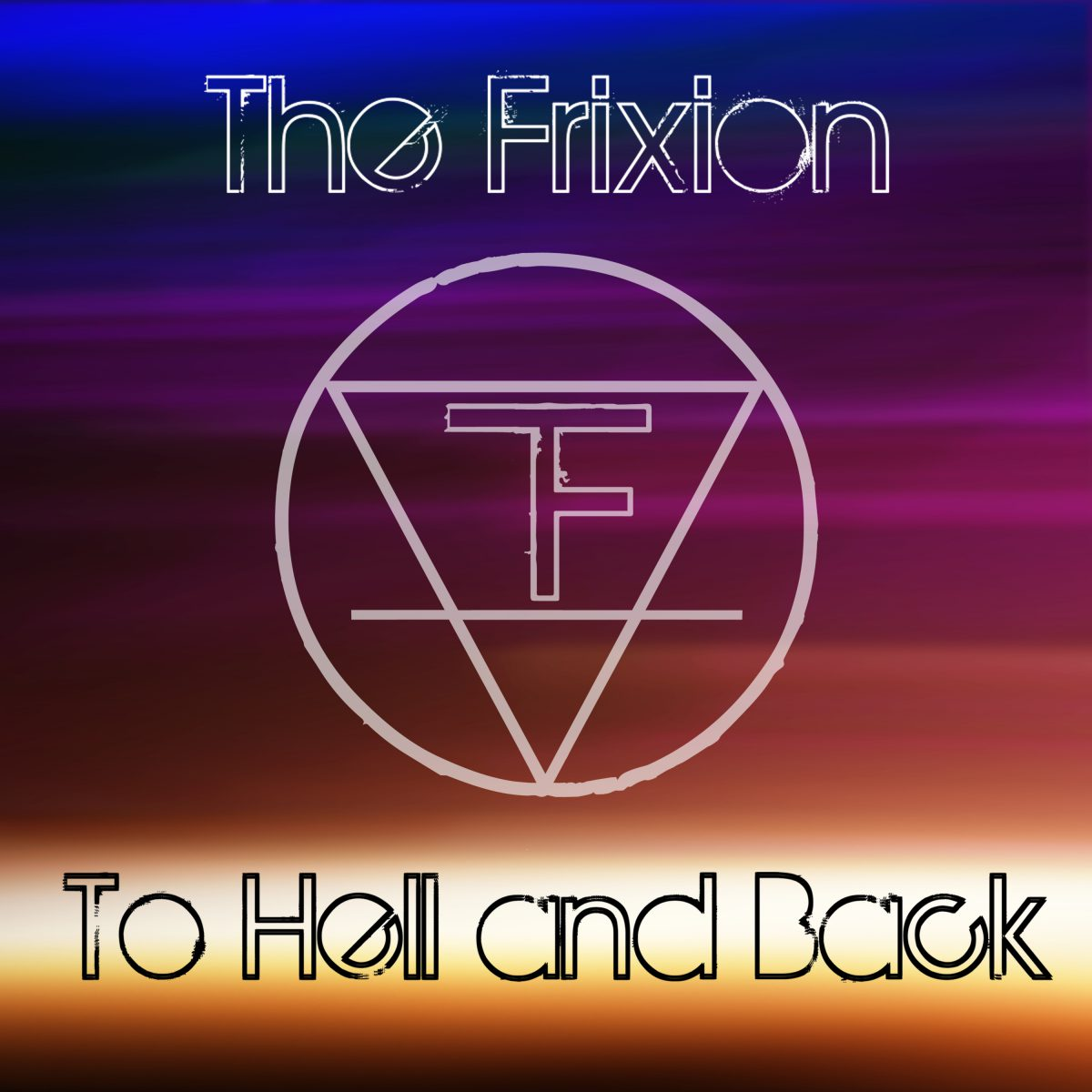 The Frixion - To Hell And Back